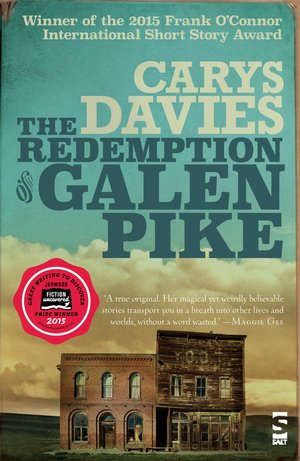 Carys Davies Redemption of Galen Pike