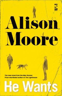 Alison Moore He Wants