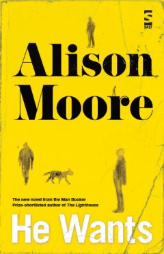 Alison Moore He Wants