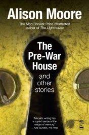 Alison Moore The PreWar House